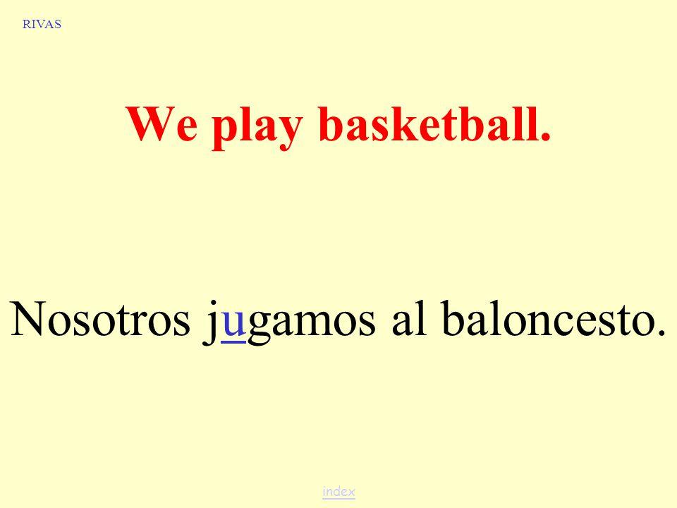 RIVAS Cristina y yo jugamos al voleibol. Cristina and I play volleyball. index