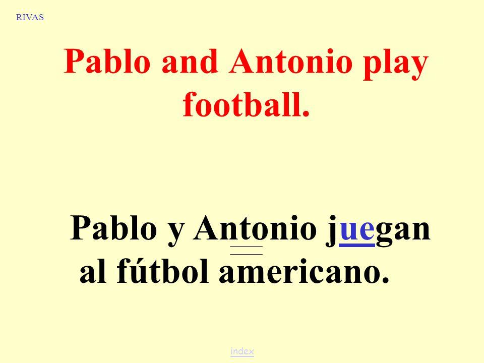 Juan plays soccer. RIVAS Juan juega al fútbol. index