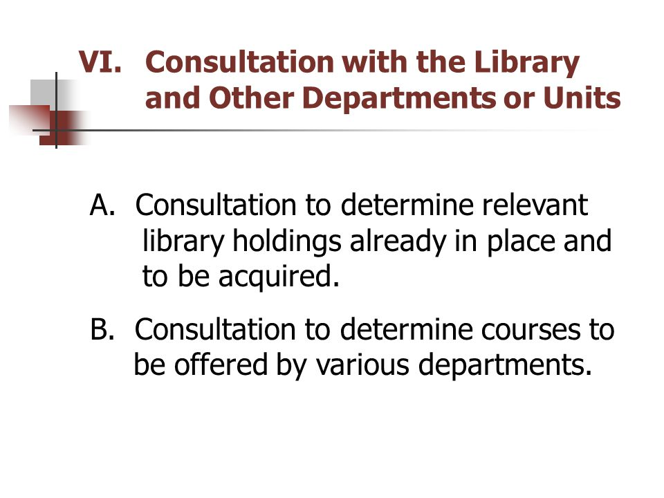 VI.Consultation with the Library and Other Departments or Units A.
