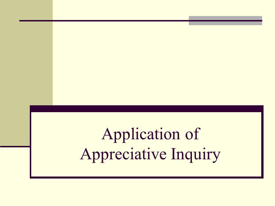 Application of Appreciative Inquiry