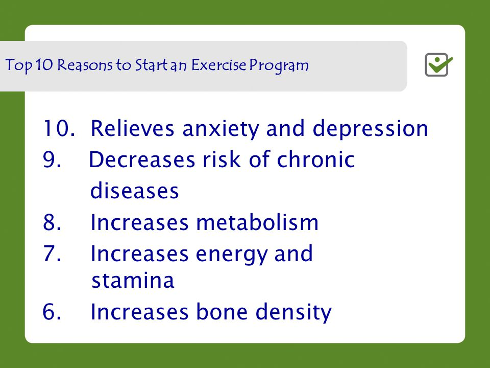 10. Relieves anxiety and depression 9. Decreases risk of chronic diseases 8.