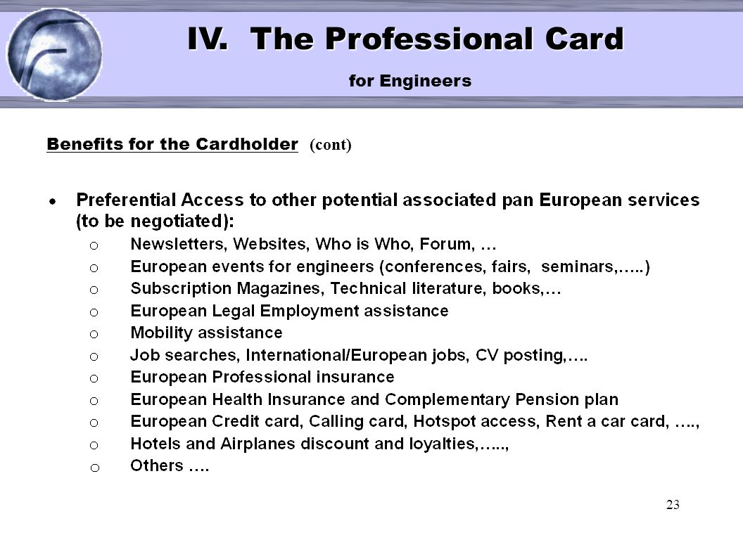 23 < IV. The Professional Card IV. The Professional Card for Engineers Benefits for the Cardholder (cont)