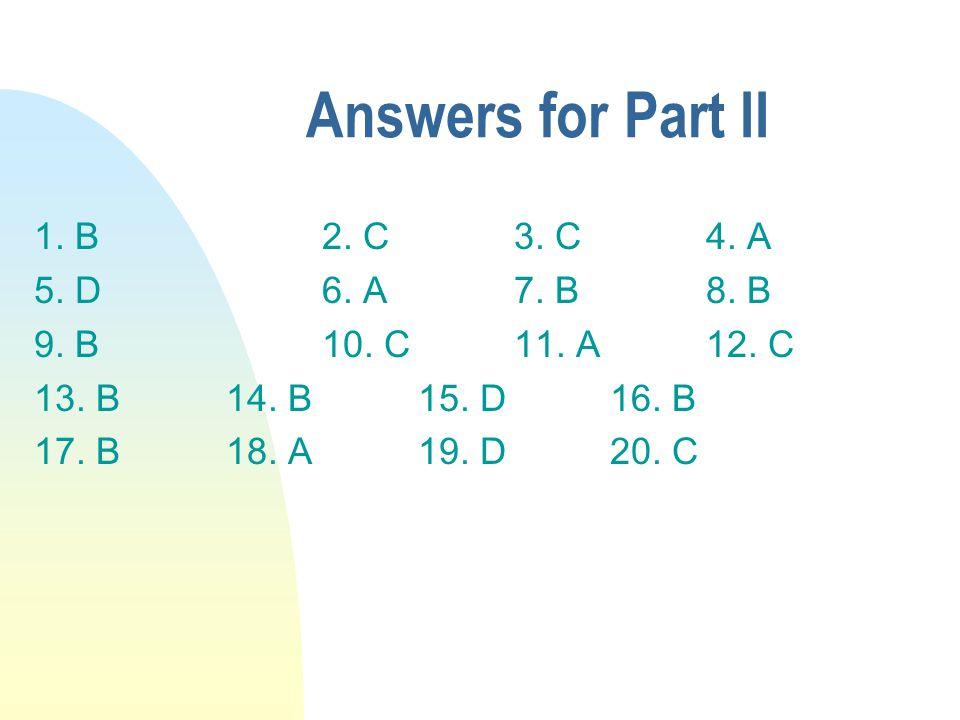 1. B2. C3. C4. A 5. D6. A7. B8. B 9. B10.