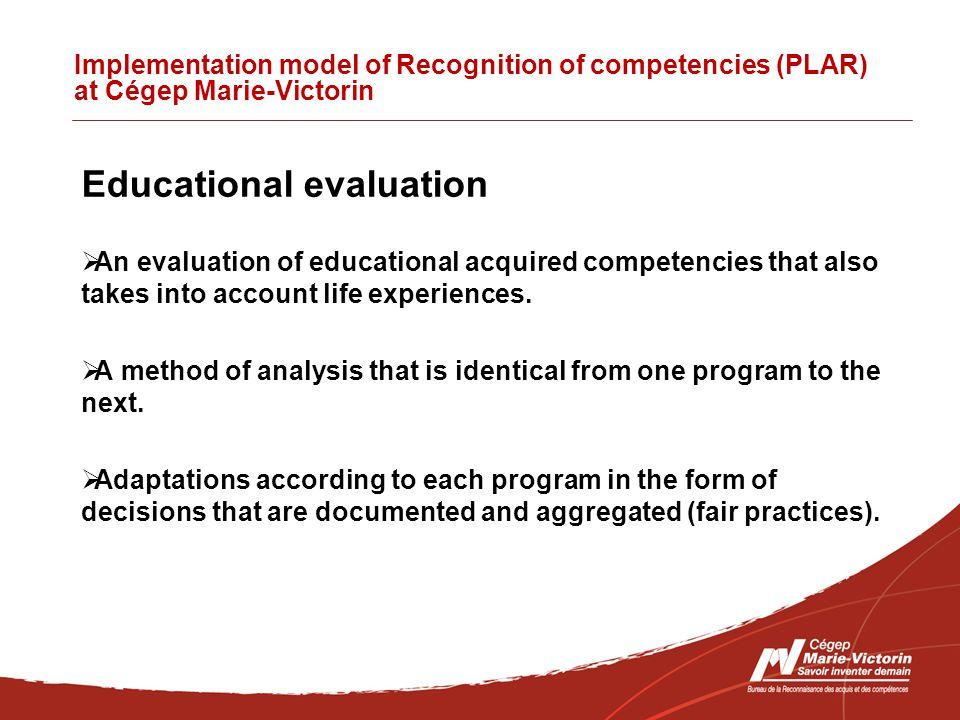 Implementation model of Recognition of competencies (PLAR) at Cégep Marie-Victorin ExtPLARurricular analysis  Taking into account academic development (previous programs, profile).