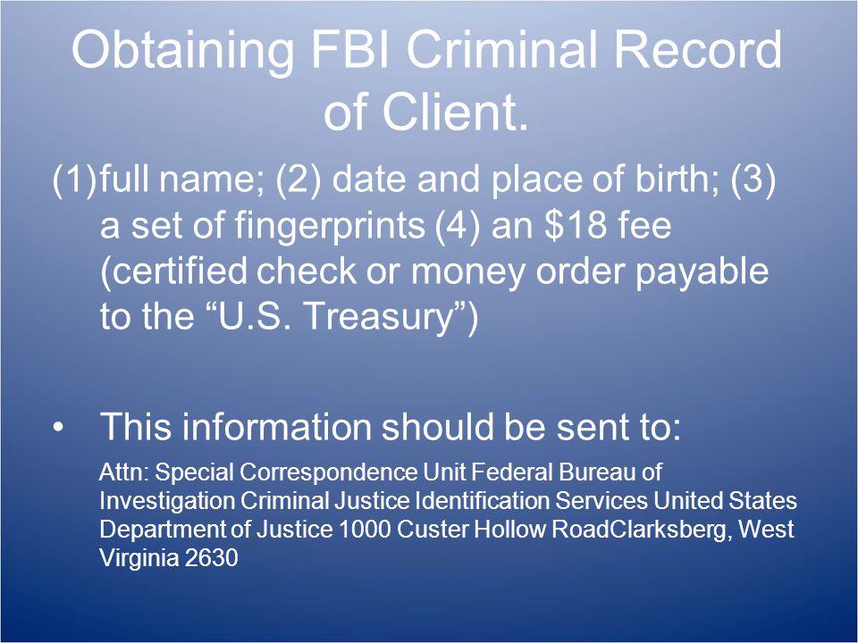 Obtaining FBI Criminal Record of Client.