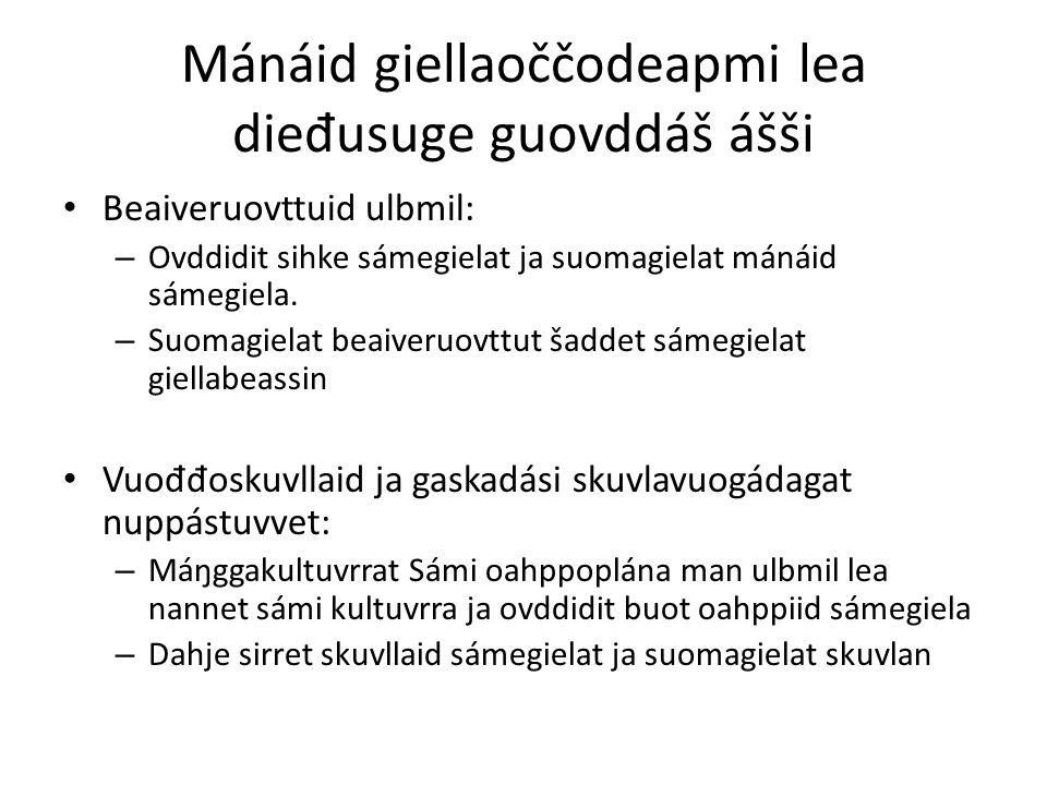 Mánáid giellaoččodeapmi lea die đ usuge guovddáš ášši Beaiveruovttuid ulbmil: – Ovddidit sihke sámegielat ja suomagielat mánáid sámegiela.