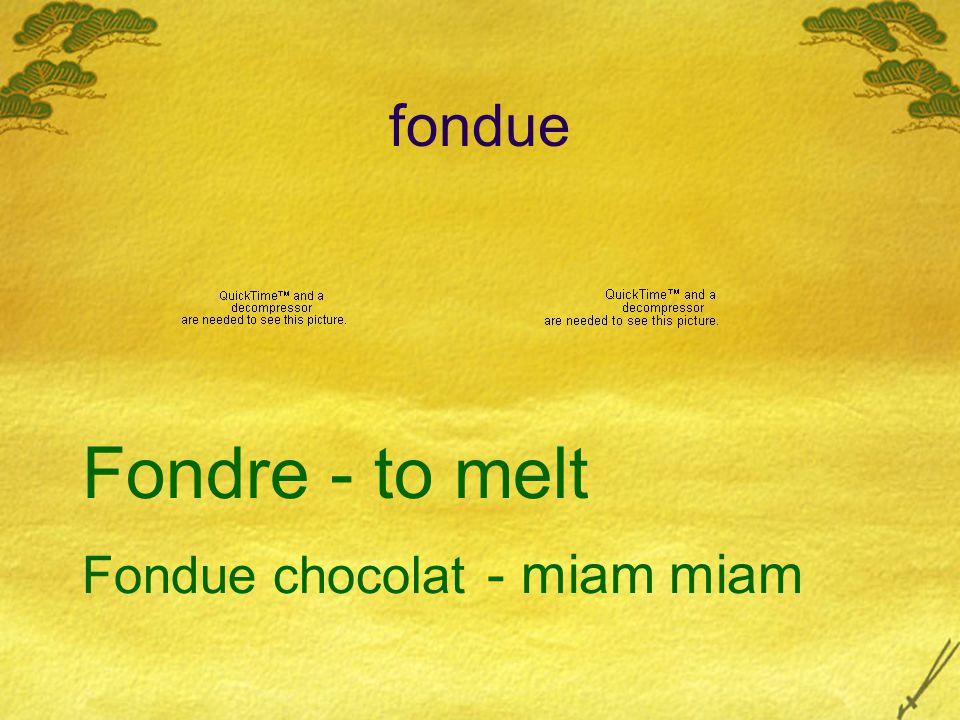 fondue Fondre - to melt Fondue chocolat - miam miam