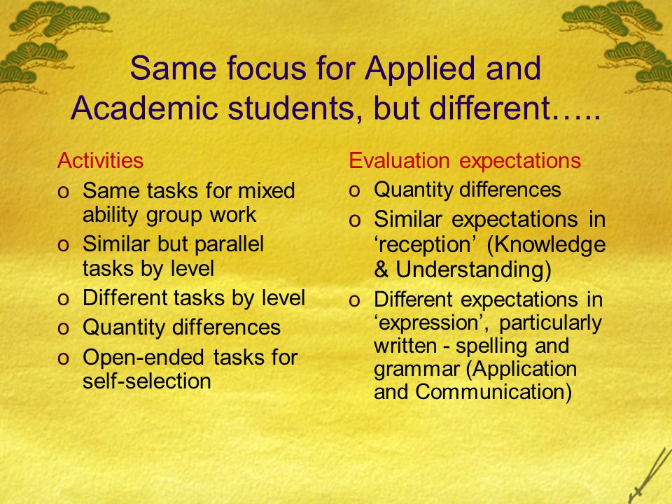 Same focus for Applied and Academic students, but different…..