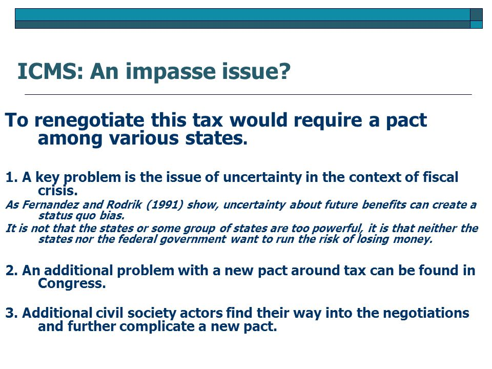 To renegotiate this tax would require a pact among various states.