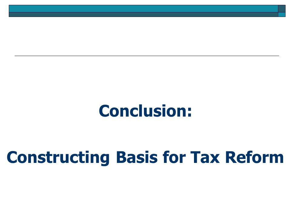 Conclusion: Constructing Basis for Tax Reform