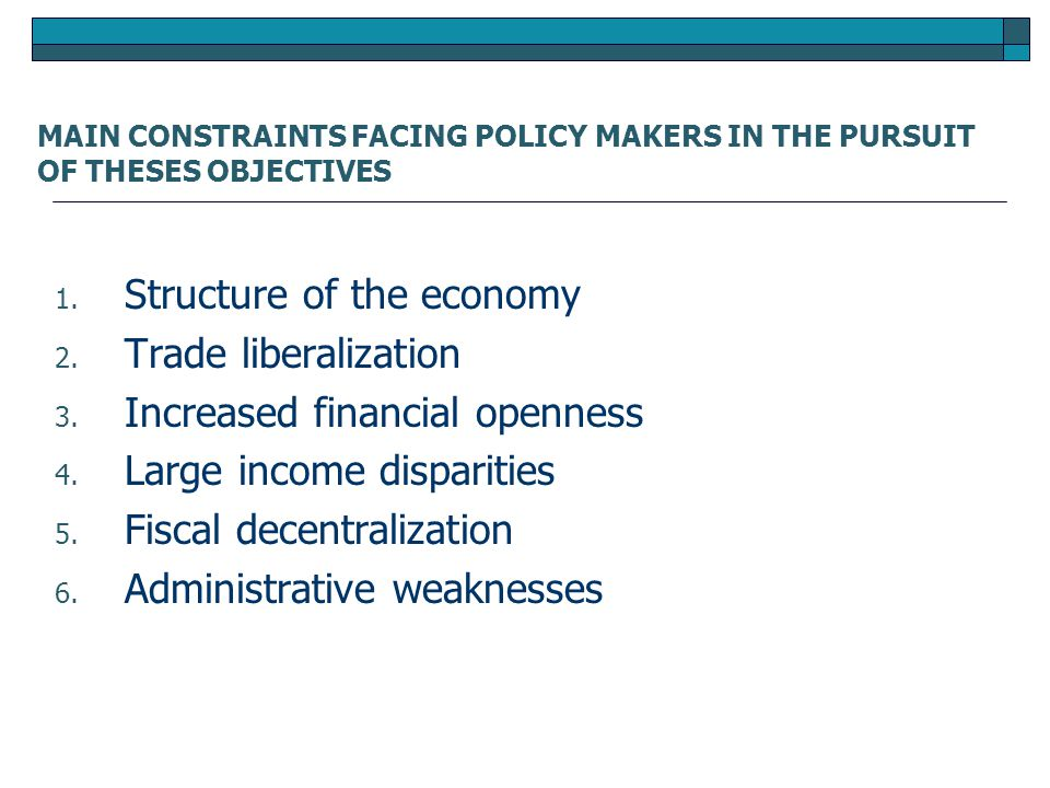1. Structure of the economy 2. Trade liberalization 3.