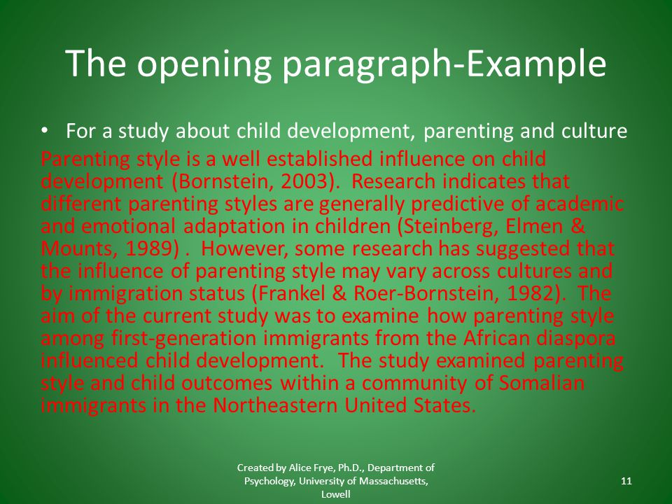 The opening paragraph-Example For a study about child development, parenting and culture Parenting style is a well established influence on child deve