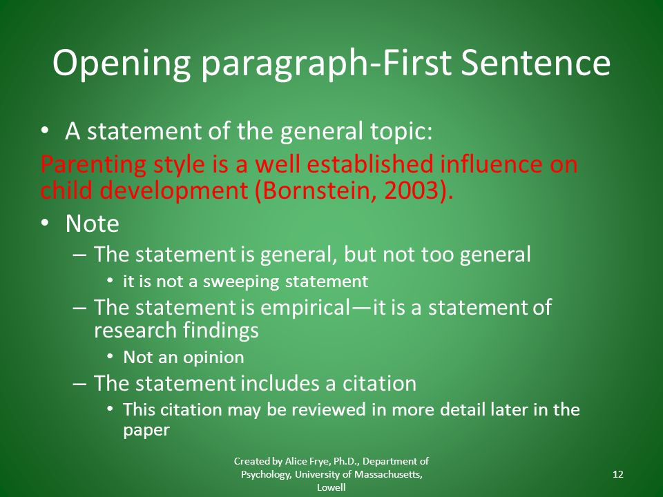 Opening paragraph-First Sentence A statement of the general topic: Parenting style is a well established influence on child development (Bornstein, 20