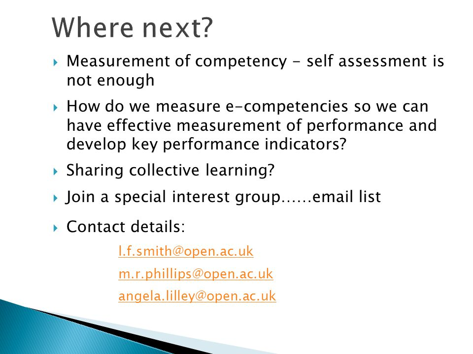  Measurement of competency - self assessment is not enough  How do we measure e-competencies so we can have effective measurement of performance and