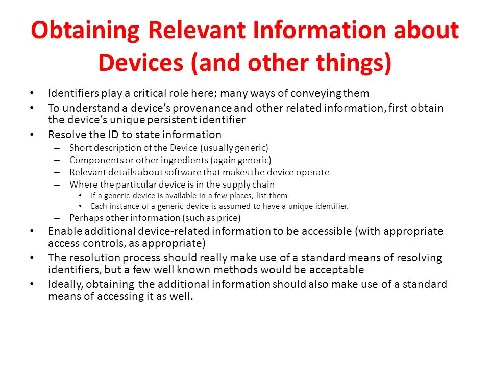 Obtaining Relevant Information about Devices (and other things) Identifiers play a critical role here; many ways of conveying them To understand a dev