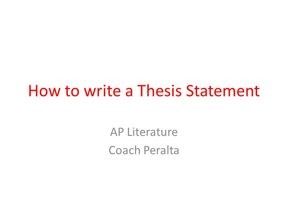How to write a Thesis Statement AP Literature Coach Peralta