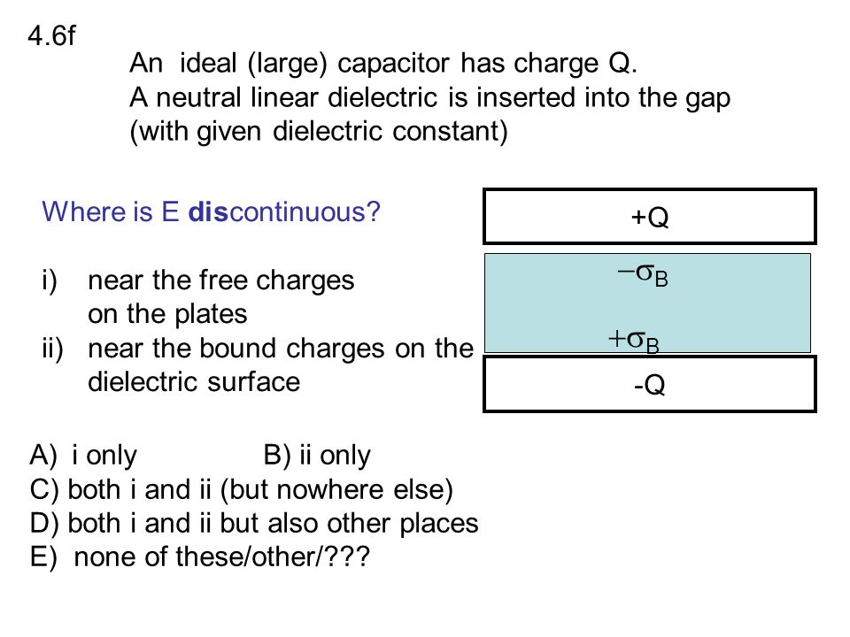 An ideal (large) capacitor has charge Q.
