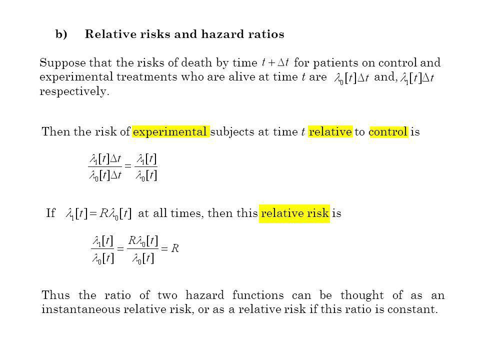 b) Relative risks and hazard ratios Suppose that the risks of death by time for patients on control and experimental treatments who are alive at time