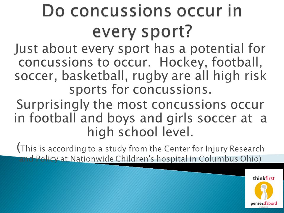 Just about every sport has a potential for concussions to occur. Hockey, football, soccer, basketball, rugby are all high risk sports for concussions.