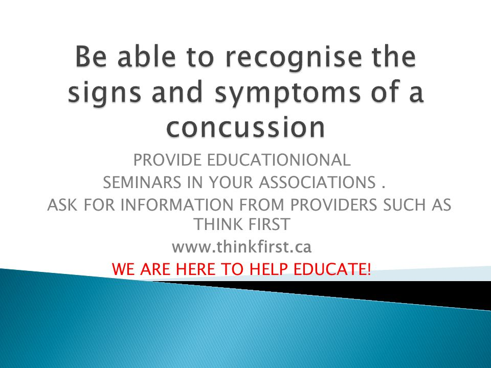 PROVIDE EDUCATIONIONAL SEMINARS IN YOUR ASSOCIATIONS. ASK FOR INFORMATION FROM PROVIDERS SUCH AS THINK FIRST www.thinkfirst.ca WE ARE HERE TO HELP EDU