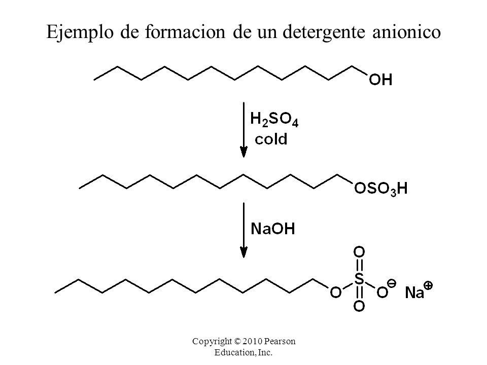 Copyright © 2010 Pearson Education, Inc. Ejemplo de formacion de un detergente anionico