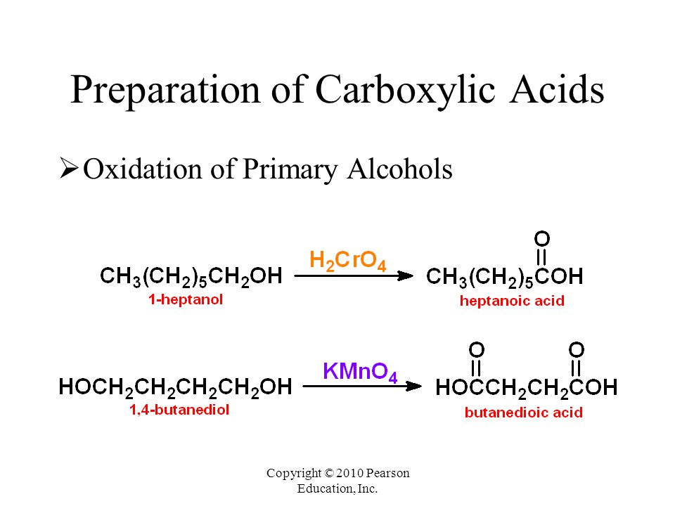 Copyright © 2010 Pearson Education, Inc. Preparation of Carboxylic Acids  Oxidation of Primary Alcohols