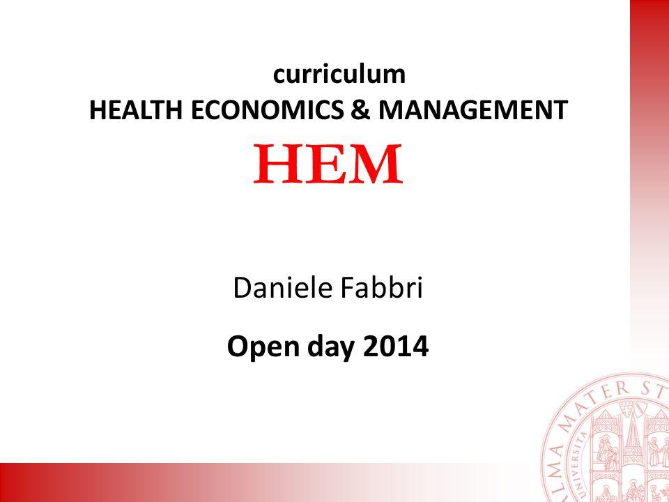 curriculum HEALTH ECONOMICS & MANAGEMENT HEM Daniele Fabbri Open day 2014
