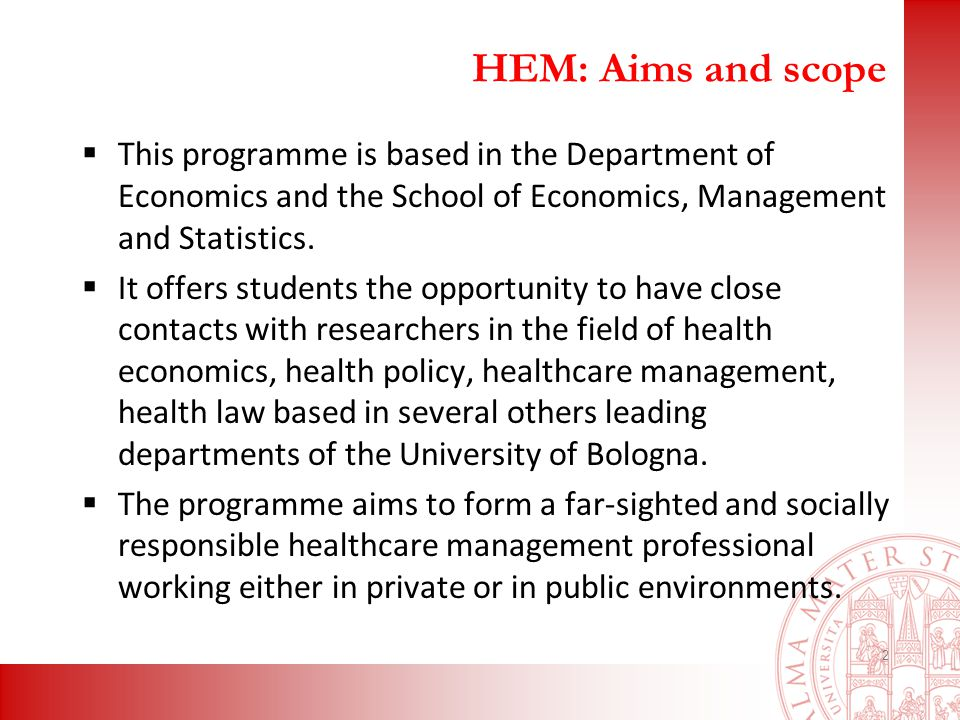 HEM: Aims and scope  This programme is based in the Department of Economics and the School of Economics, Management and Statistics.