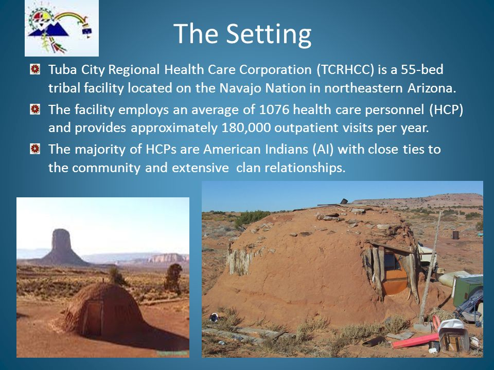 The Setting Tuba City Regional Health Care Corporation (TCRHCC) is a 55-bed tribal facility located on the Navajo Nation in northeastern Arizona. The