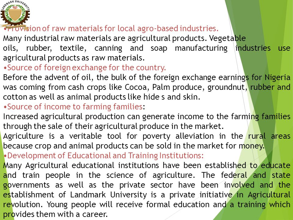 Provision of raw materials for local agro-based industries.