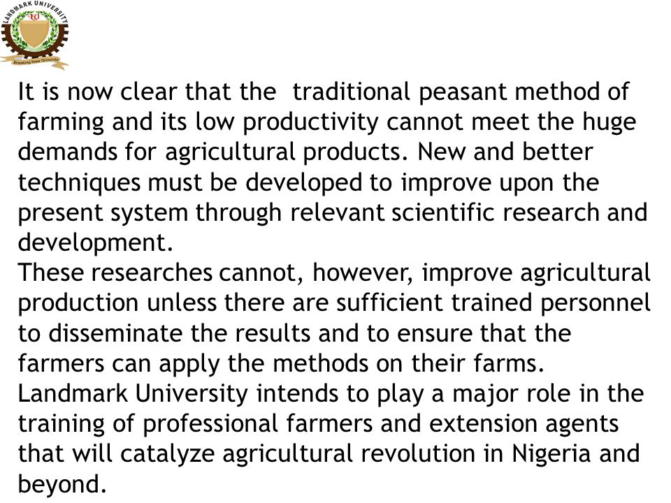 It is now clear that the traditional peasant method of farming and its low productivity cannot meet the huge demands for agricultural products.