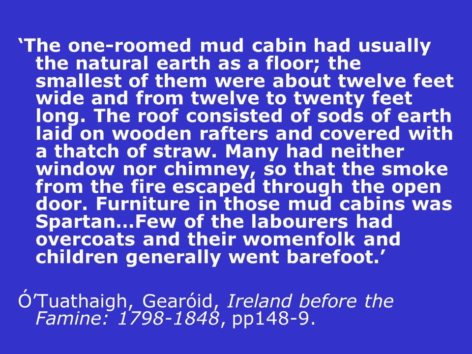 'The one-roomed mud cabin had usually the natural earth as a floor; the smallest of them were about twelve feet wide and from twelve to twenty feet lo