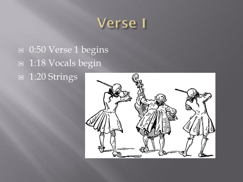  0:50 Verse 1 begins  1:18 Vocals begin  1:20 Strings
