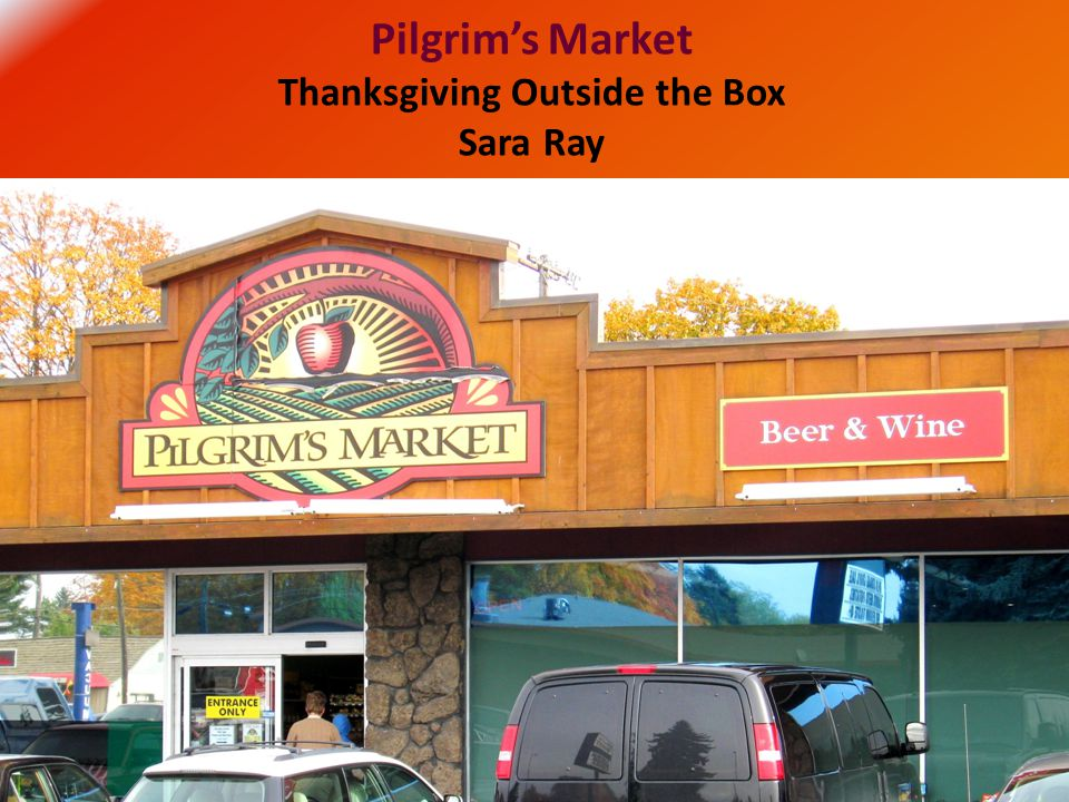 Pilgrim's Market Thanksgiving Outside the Box Sara Ray