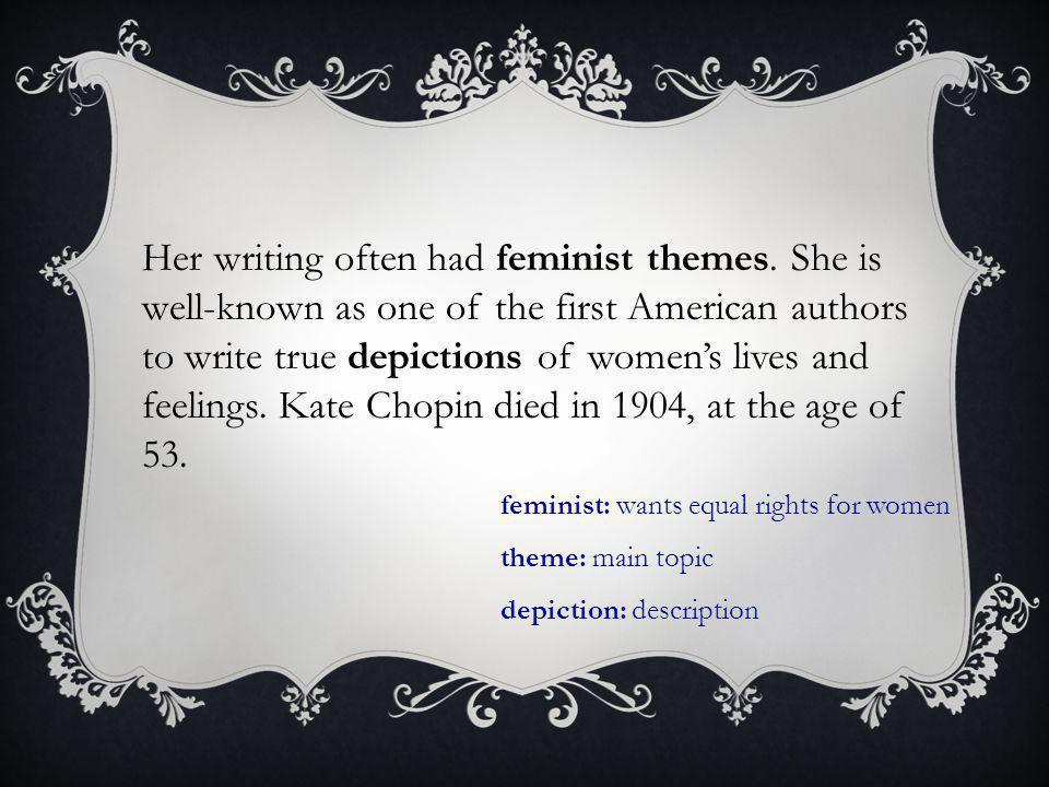 Her writing often had feminist themes.