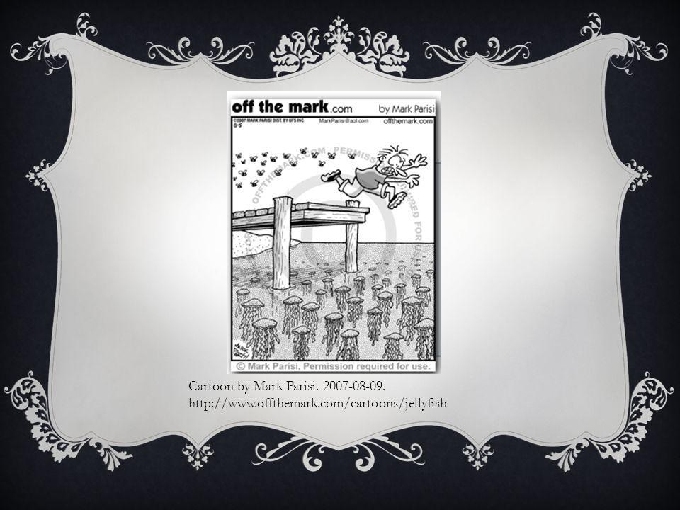 Cartoon by Mark Parisi. 2007-08-09. http://www.offthemark.com/cartoons/jellyfish