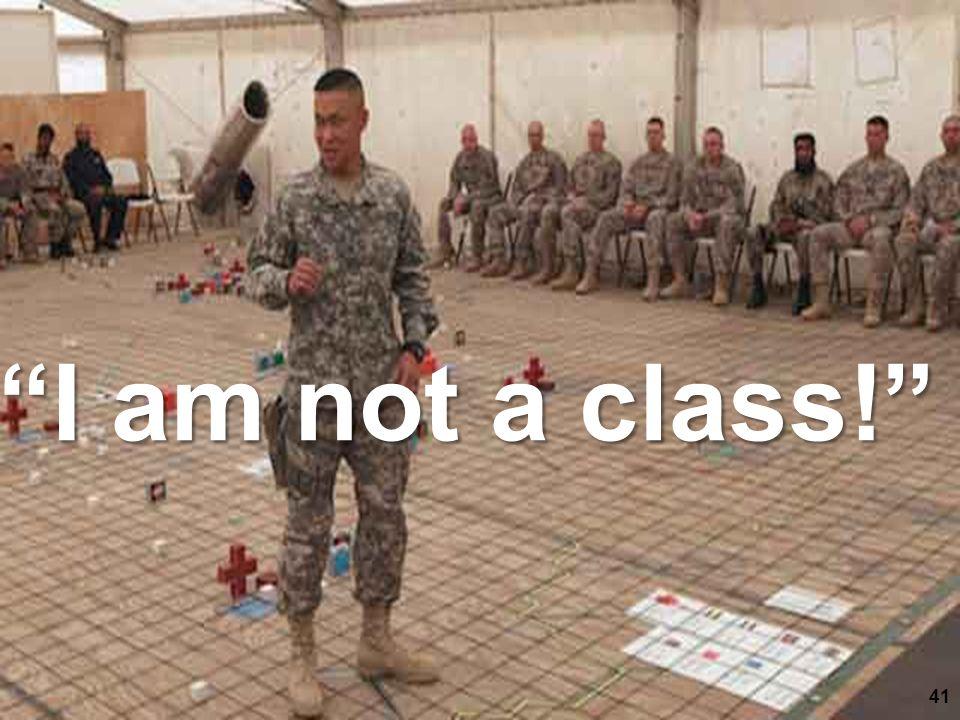 I am not a class! 41