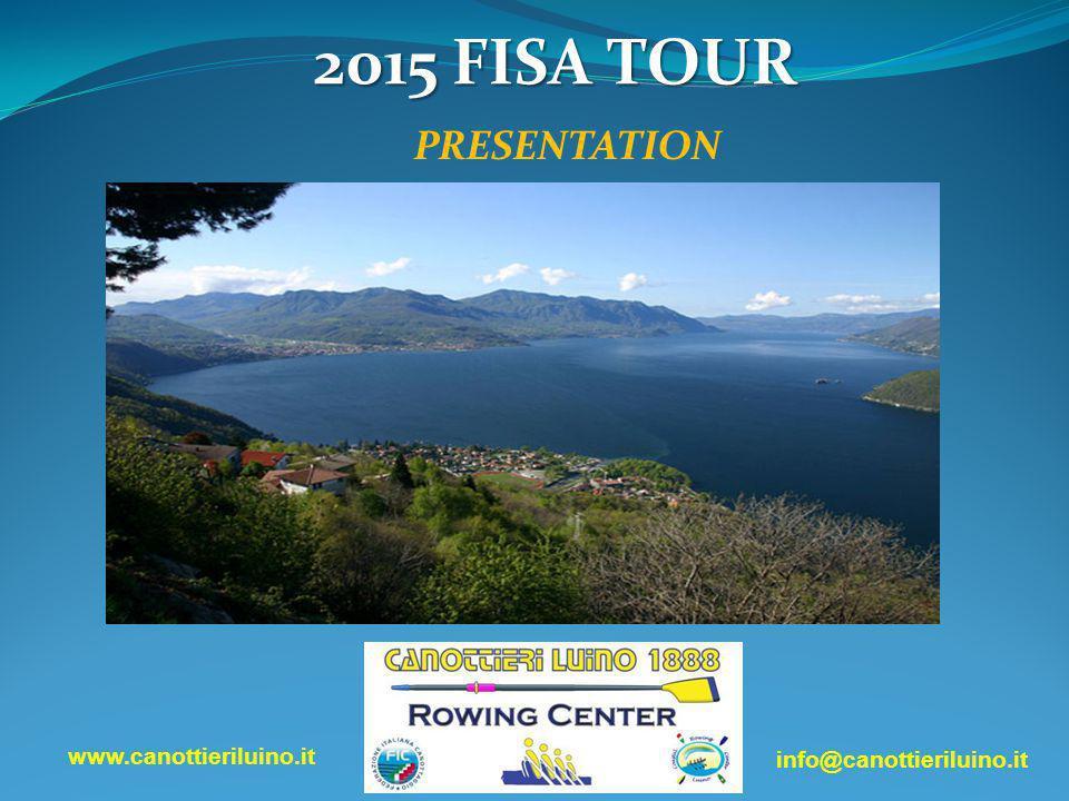 2015 FISA TOUR PRESENTATION www.canottieriluino.it info@canottieriluino.it