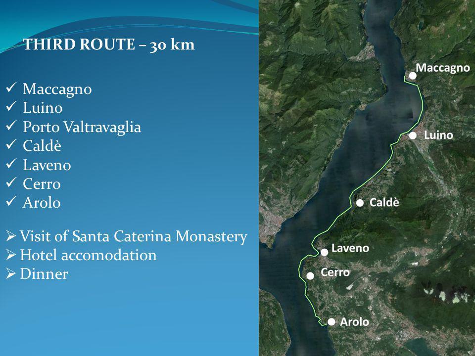 THIRD ROUTE – 30 km Maccagno Luino Porto Valtravaglia Caldè Laveno Cerro Arolo  Visit of Santa Caterina Monastery  Hotel accomodation  Dinner