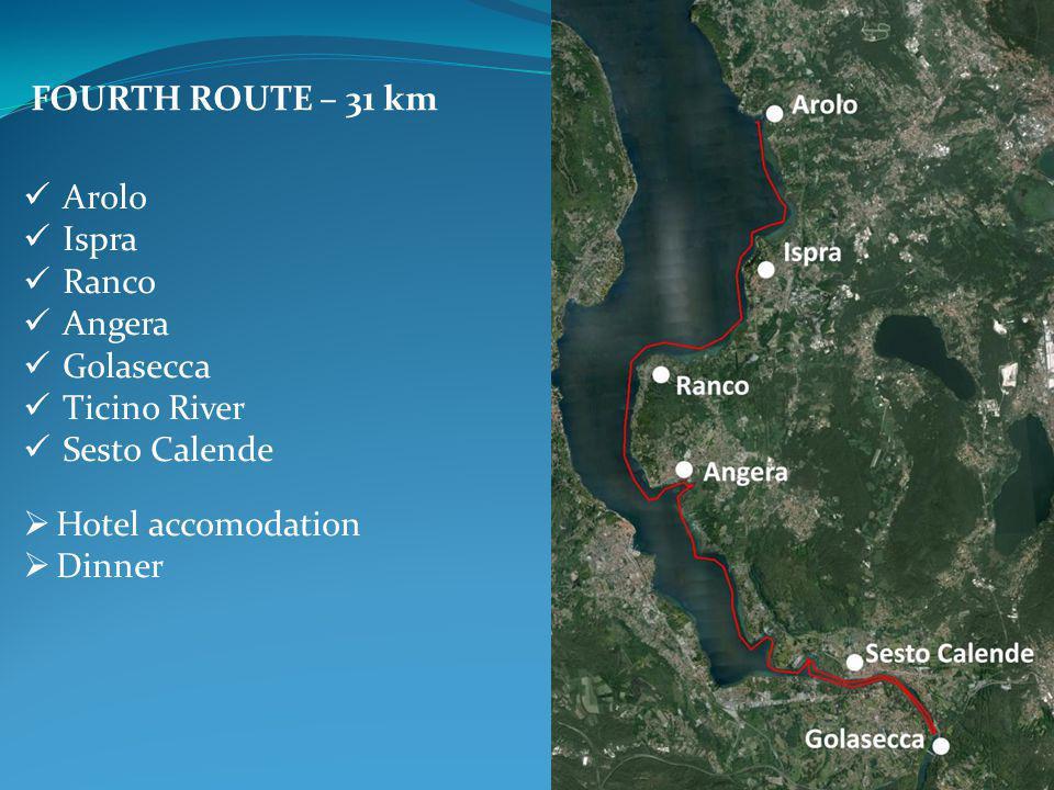 FOURTH ROUTE – 31 km Arolo Ispra Ranco Angera Golasecca Ticino River Sesto Calende  Hotel accomodation  Dinner