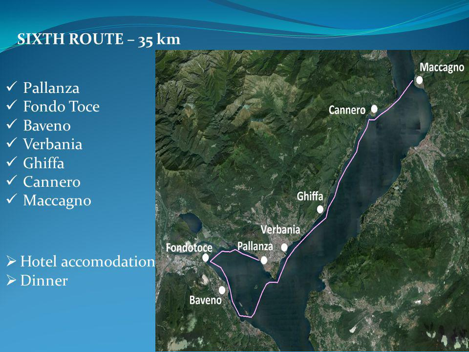 SIXTH ROUTE – 35 km Pallanza Fondo Toce Baveno Verbania Ghiffa Cannero Maccagno  Hotel accomodation  Dinner