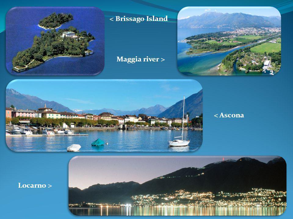 < Brissago Island Maggia river > < Ascona Locarno >