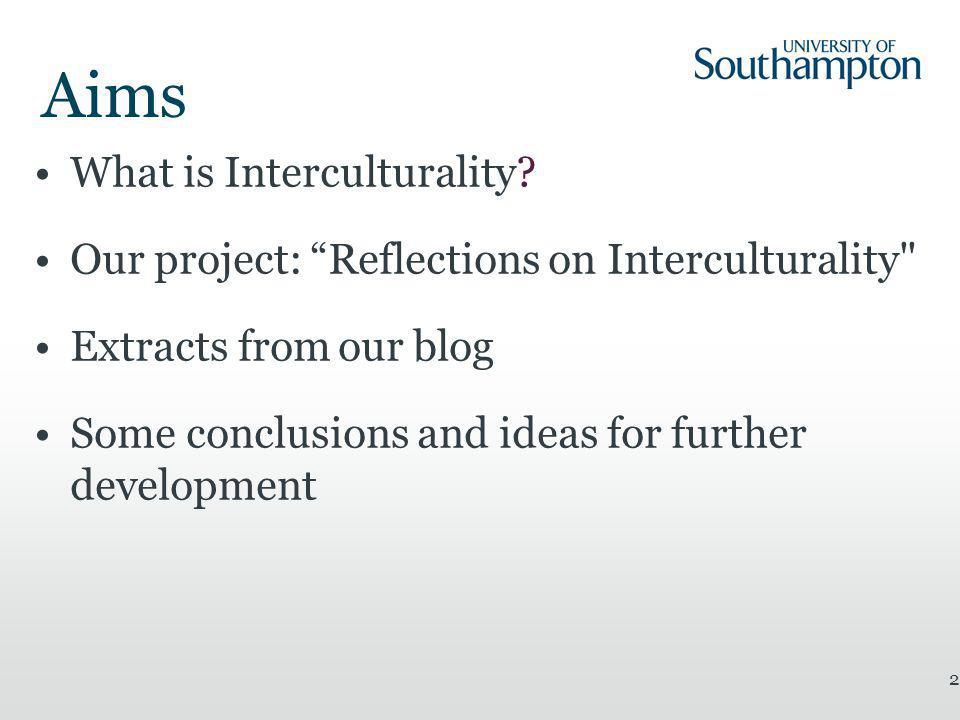 Aims What is Interculturality.