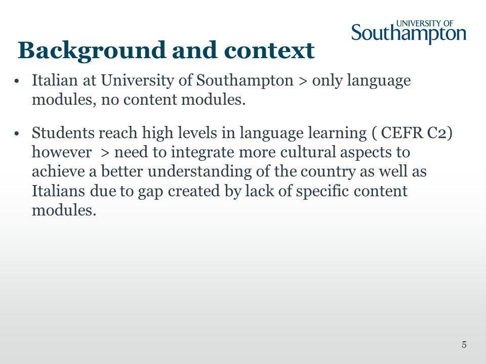 Methodology 2 groups of students Students of Italian L2 UK based, University of Southampton Intermediate level Students of English L2 Italy based, University of Salento Intermediate level