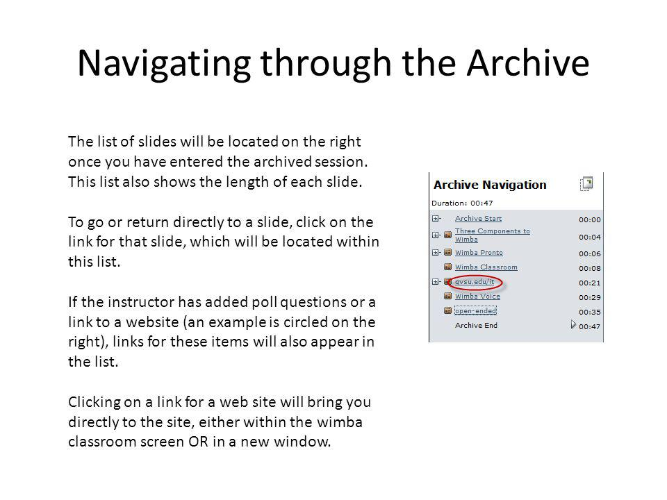 Navigating through the Archive The list of slides will be located on the right once you have entered the archived session. This list also shows the le