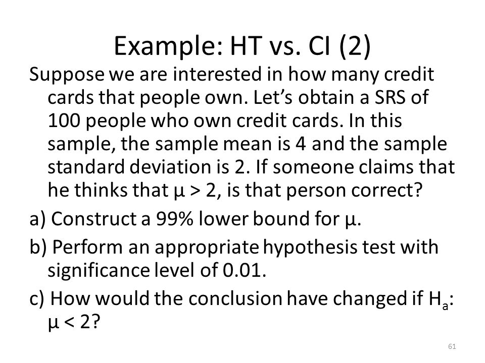 Example: HT vs.CI (2) Suppose we are interested in how many credit cards that people own.