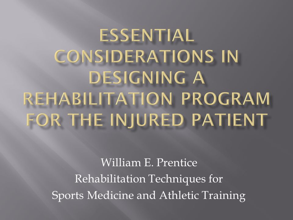  Majority of injuries in athletics are non-life threatening  Will require treatment and rehabilitation for a timely, but safe return to activity  Athletic Trainer will assume primary responsibility for the design, implementation and supervision of the rehab.