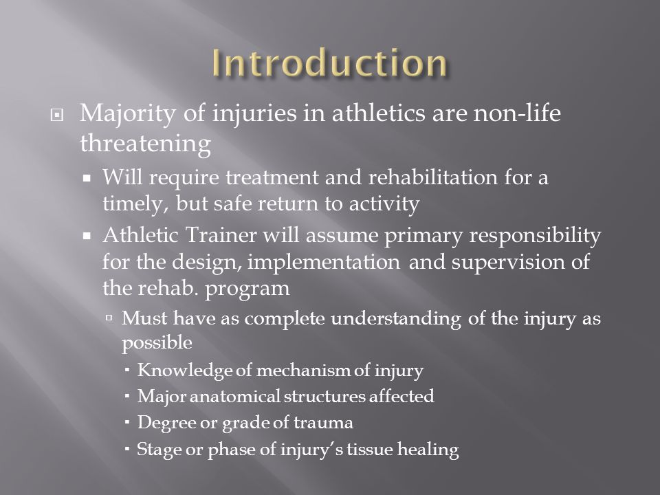  Rehabilitation in athletic setting requires a group effort to be most effective  Athletic Trainer and A.T.