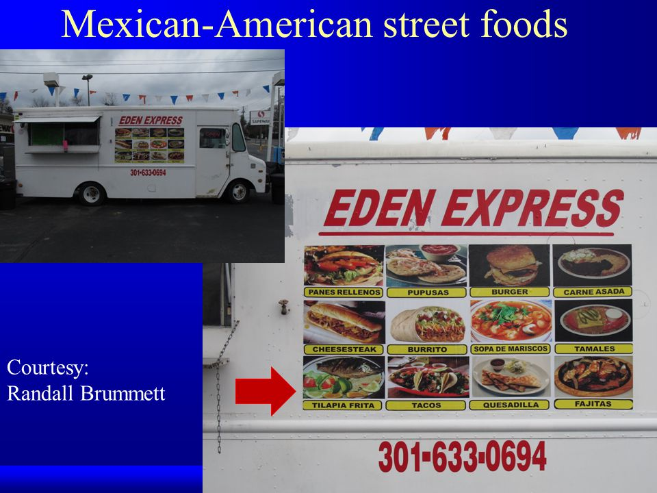 Mexican-American street foods Courtesy: Randall Brummett