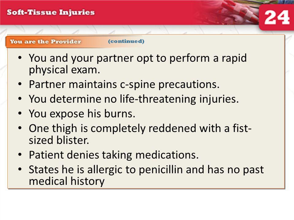 Emergency Care for Burns (1 of 3) Follow proper BSI precautions.